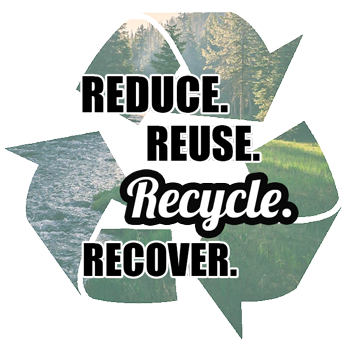 Reduce.Reuse.Recycle.Recover.